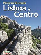 Percursos de evasão – Lisboa e Centro
