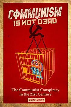 Communism is not dead: The Communist Conspiracy in the 21... https://www.amazon.com/dp/B01G7Q9790/ref=cm_sw_r_pi_dp_h4ytxbD1VMRBH