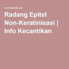 Radang Epitel Non-Keratinisasi | Info Kecantikan