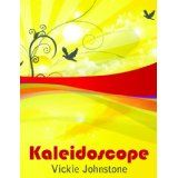 Kaleidoscope (Kindle Edition)By Vickie Johnstone            1 used and new from $2.99