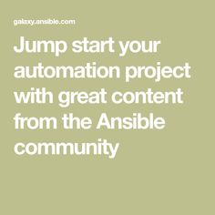 Jump start your automation project with great content from the Ansible community Lab, Community, Content, Projects, Log Projects, Blue Prints, Labs, Labradors
