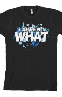 I Don't Give A What T-Shirt - Ricky Dillon T-Shirts - Official Online Store on District Lines