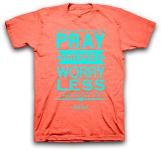Pray More Worry Less Christian T-Shirt