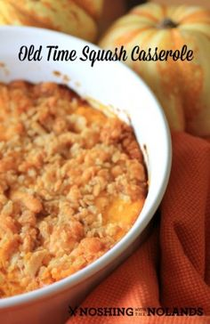 Old Time Squash Casserole by Noshing With The Nolands