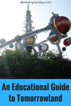 Educational Guide to Tomorrowland - learn how to make your time in Tomorrowland an educational experience, plus enter to win a free copy of my new book! Disney in your Day