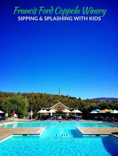 SIPPING AND SPLASHING AT THE FRANCIS FORD COPPOLA WINERY IN GEYSERVILLE, CA
