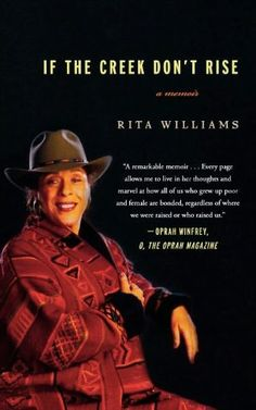 If the Creek Don't Rise - Rita Williams - great memoir - highly recommended read