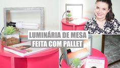 DIY - Reciclando pallet - Luminária de mesa