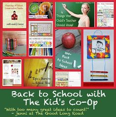 The Good Long Road: Back to School with the Kid's Co-Op: Over 300 Ideas and Resources to Help You Make This School Year Great!