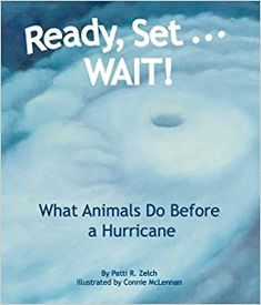 Ready Set Wait is about what animals do before and after a hurricane hits.