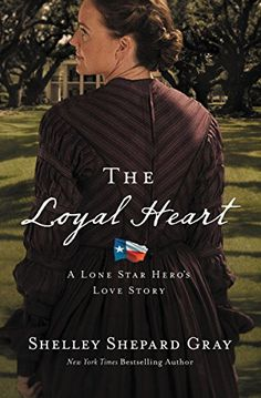 (See review on Thoughts on Your Words page.) The Loyal Heart (A Lone Star Hero's Love Story) by Shelle...