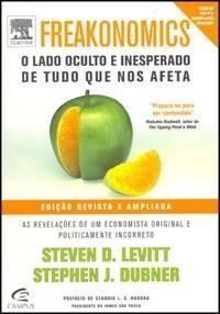 Freakonomics : o Lado Oculto e Inesperado de Tudo Que Nos Afeta - Ed. Revista e Ampliada