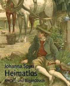 Heimatlos: 2 Geschichten für Kinder und solche, die Kinder liebhaben von Johanna Spyri, http://www.amazon.de/dp/B00ICI3M3E/ref=cm_sw_r_pi_dp_PKybvb1Z44XQQ