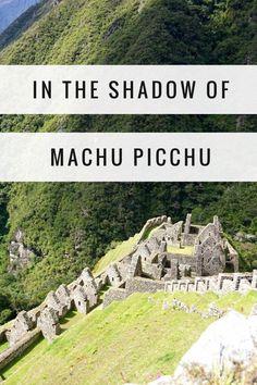 In the shadow of Machu Picchu the wonder of nearby Peru Inca ruins Winay Wayna