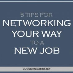 5 Tips For Networking Your Way To A New Job