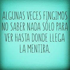 Hasta Donde llega la Mentira . #lunes #felizlunes #monday #psicohg