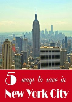 5 Ways to Save Money in New York City...great info on planning your trip to NYC and fun things to see and do!