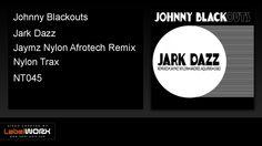 Johnny Blackouts - Jark Dazz (Jaymz Nylon Afrotech Remix)
