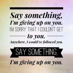 Say something lyrics  Designed by me