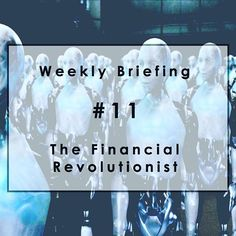 "Weekly Briefing #11: Is Wall Street Destined For Planet Of The Robots?  Welcome to our 11th addition of The FR. This week, we discuss the coming of the robots to financial services and the Bitcoin civil war. We also take a look at ""stack fallacy,"" Max Levchin's Affirm, IEX, Cornell's tech-infused MBA and the little digital bank on the prairie. #Wallstreet #robotadvisors #fintech #bitcoin #OPEC #CBWbank #stormventure 
