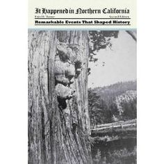 It Happened in Northern California : Remarkable Events That Shaped History (Paperback) (Erin H. Turner)