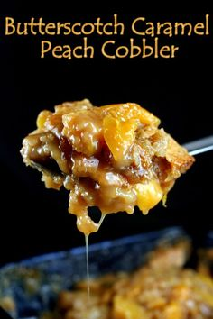 Butterscotch Caramel Peach Cobbler - No Words. I dont have time to.check.this out now but I do.want to read the ingredients then we shall see. I do love caramel though! :0)