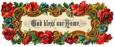 Gid Bless Our Home Victorian Floral Scrap ~ http://www.clipartplace.com/wp-content/uploads/2014/10/ClipArtPlace_God_Bless_Our_Home_Clipart.png