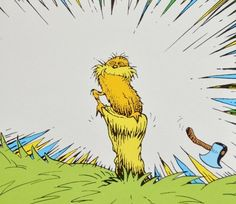 La distruzione del pianeta e Il Lorax, Dott. Seuss