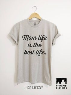 Mom Life Is The Best Life T-shirt Ladies Unisex Crewneck