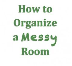 Quick tips on how to organize a messy room! | How to Organize a Messy Room www.theorderexpert.com