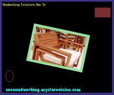 Woodworking Furniture How To 093208 - Woodworking Plans and Projects!