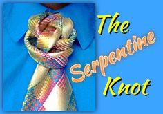 The Serpentine Knot : How to tie a tie