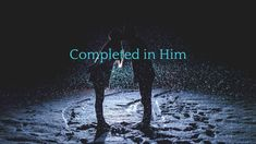 Completed in Him - Coming to Light Marriage Relationship, Love And Marriage, We Go Together Like, You Complete Me, Movie Lines, Famous Movies, Encouragement