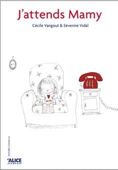 Coup de cœur de Gabriel de mars 2012  J'attends Mamy de Séverine Vidal, illustré par Cécile Vangout