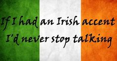 A guide to speaking with an Irish accent (VIDEO) - IrishCentral.com | Ireland | Pinterest | Valentines, Helpful tips and Music to
