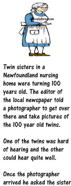 When a Photographer came to take photos of 100 year Old Twins Funny Long Jokes, Good Jokes, Bra Jokes, Daughter Quotes Funny, Airplane Humor, Funny Billboards, Joke Stories, Adult Humour, Pink Fish