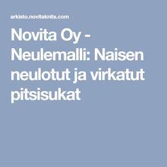 Novita Oy - Neulemalli: Naisen neulotut ja virkatut pitsisukat