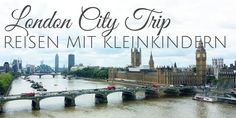 London City Trip: Reisen mit Kleinkindern
