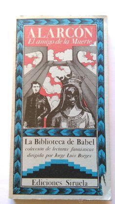 ALARCÓN: El amigo de la muerte. Siruela. La Biblioteca de Babel - Foto 1