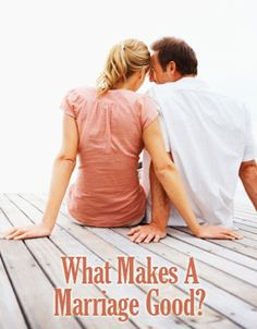 What Makes a Marriage Good?