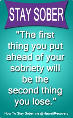 #Sobriety HAS to come first...  Without it, all else is nothing...
