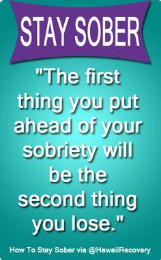 How to stay sober tip #xa #recovery #sobriety. #hawaiirehab www.hawaiiislandrecovery.com