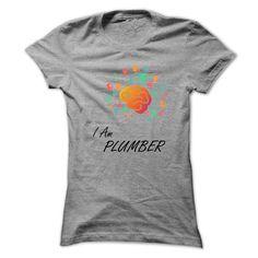 I am Plumber awesome shirt !!! T Shirt, Hoodie, Sweatshirt