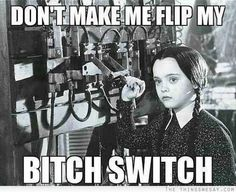 """""""Don't make me flip my bitch switch."""" - Wednesday Addams The Addams Family movie movies meme Funny Shit, Haha Funny, Hilarious, Top Funny, Funny Stuff, Crazy Funny, The Addams Family, Addams Family Quotes, Family Meme"""
