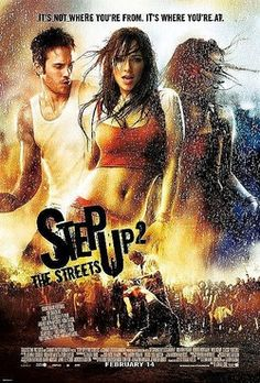 Step Up 2 the Streets (2008)  I absolutely love this movie!!