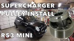 MINI Cooper S supercharger pulley mod - 2002-06 R53 - New Version