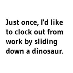 made me laugh! Yabba Dabba Doo, Me Quotes, Funny Quotes, Belly Laughs, Work Humor, Lab Humor, Story Of My Life, Make You Smile, Laugh Out Loud