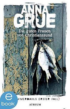 Die guten Frauen von Christianssund: Sommerdahls erster Fall von Anna Grue und weiteren, http://www.amazon.de/dp/B00DDQV6PQ/ref=cm_sw_r_pi_dp_bpoPvb12WDK0R