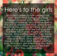 Here's to the girls like me! You all are so beautiful just the way God made you!