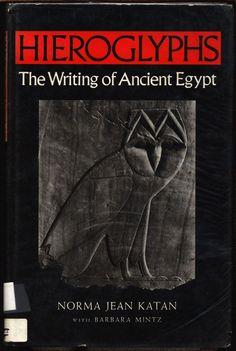 Hieroglyphs.: The Writing of Ancient Egypt,Norma Jean Katan,Barbara Mintz, Art History Hardcover Book,